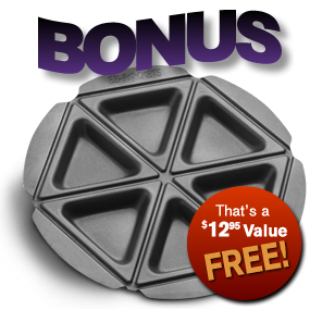 Get the Bonus 6 pocket pie pan today a $12.95 value, FREE!